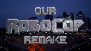 OurRobocopRemake